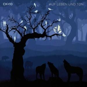 """CK+10 """"Auf Leben und Ton"""""""